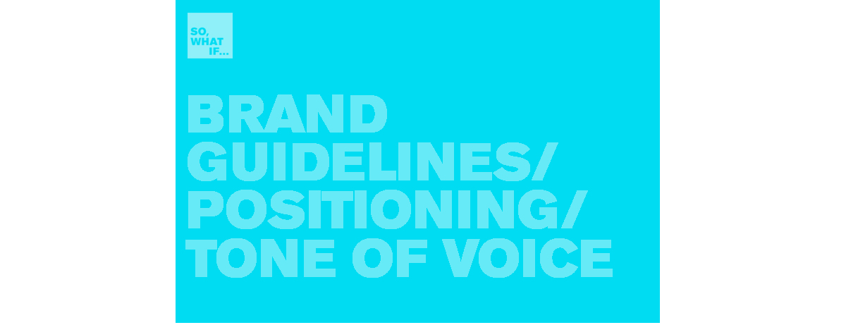 Brand guidelines, brand positioning, brand tone of voice
