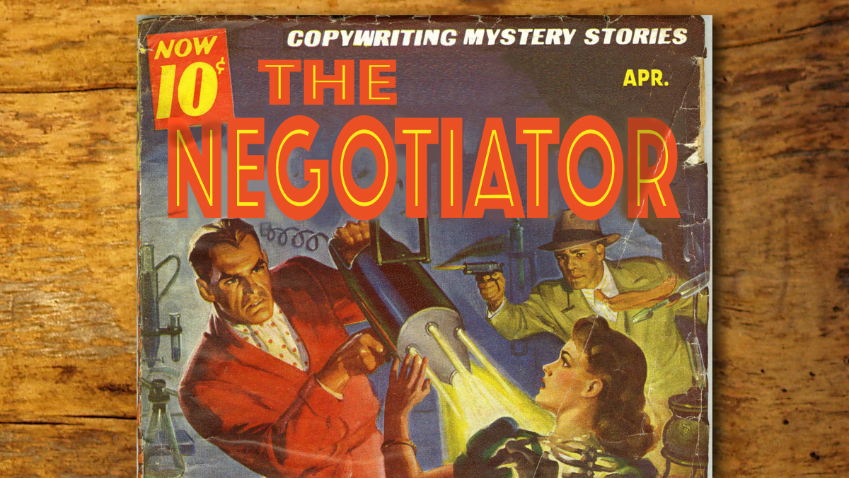 The agony of a freelance copywriter – The Negotiator