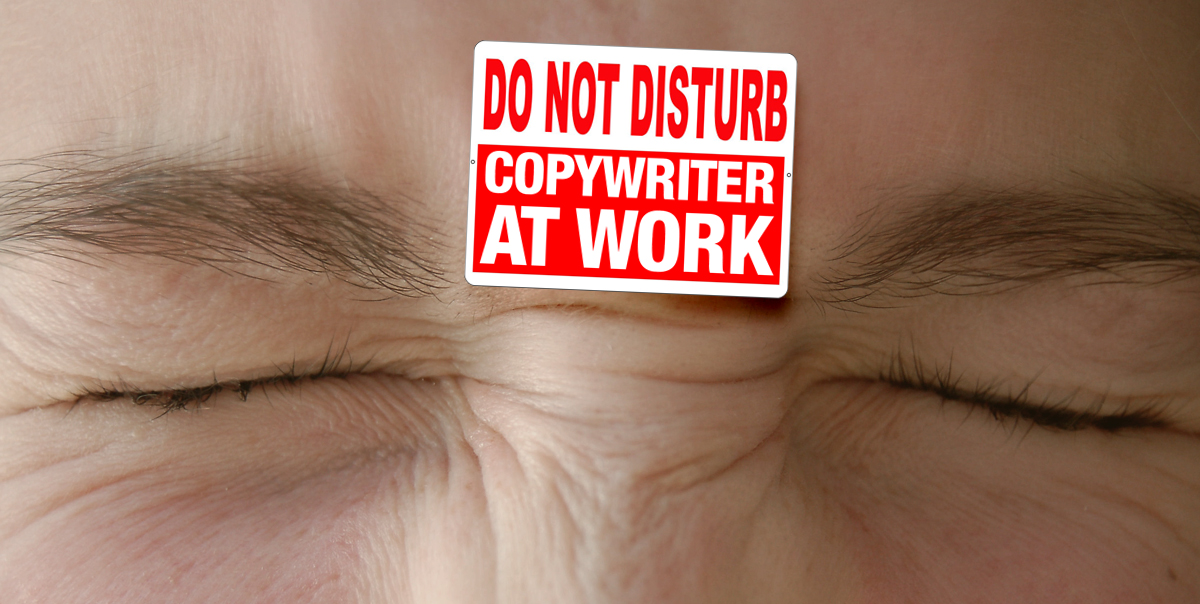 Freelance copywriters – do not disturb