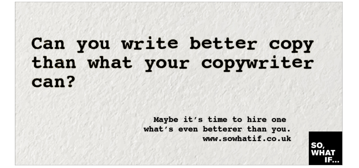 Copywriting: worst client in the world – than what