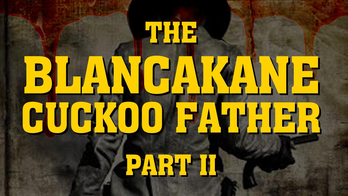 The BlancaKane Cuckoo Father – Jonathan Wilcock