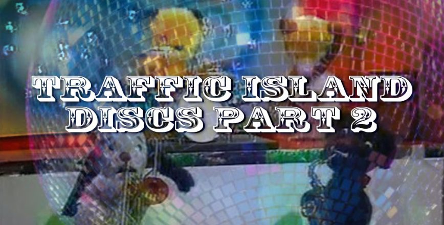 Traffic Island Discs Part2 – Freelance Copywriter Jonathan Wilcock